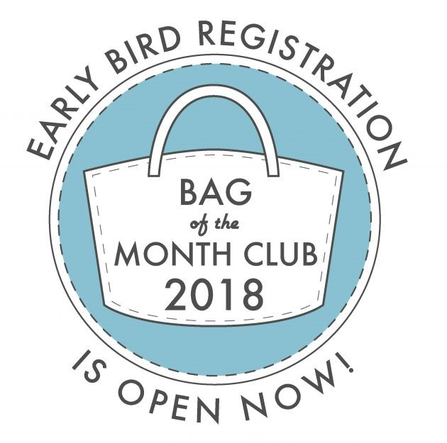 Early bird Registration is now Open for the Bag of thr Month Club 2018
