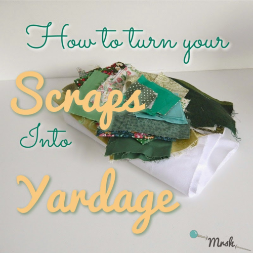 Scraps Into Yardage by Sewing Patterns by Mrs. H.